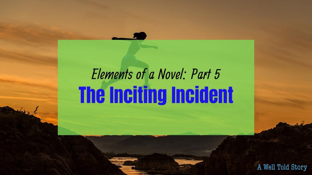 The Inciting Incident | Elements of a Novel – Part 5