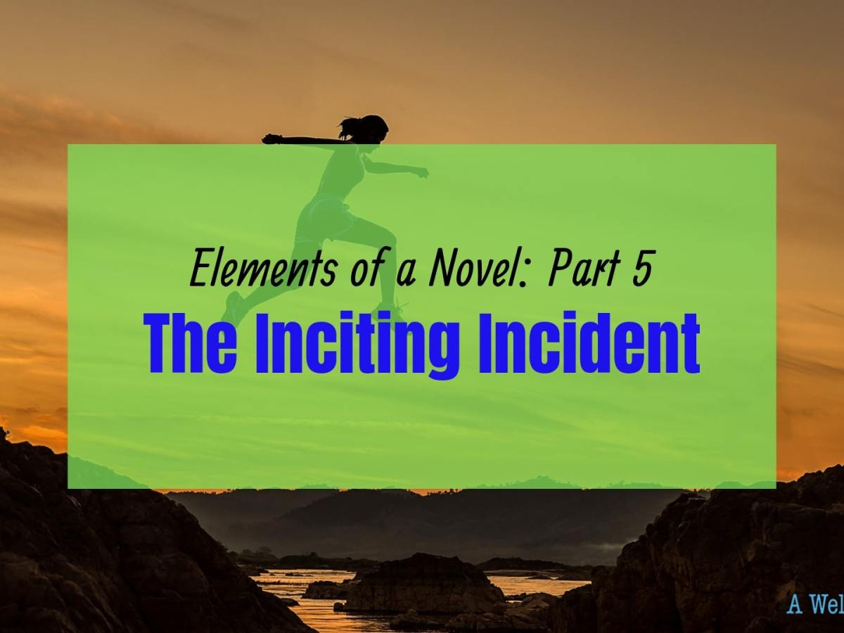Inciting Incident: Elements of a Novel